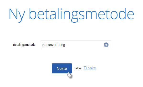 Velg bankoverføring og trykk den blå Neste knappen